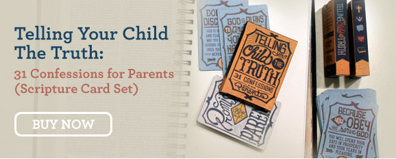 Telling Your Child the Truth Scripture Cards