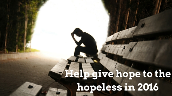 Help give hope to the hopeless in 2016