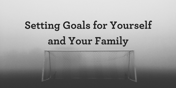 setting-goals-for-yourself-and-your-family