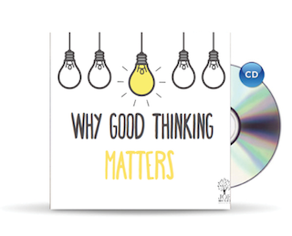 Why Good Thinking Matters